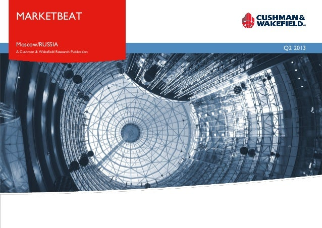 Q2 2013 Moscow/RUSSIA MARKETBEAT A Cushman & Wakefield Research Publication