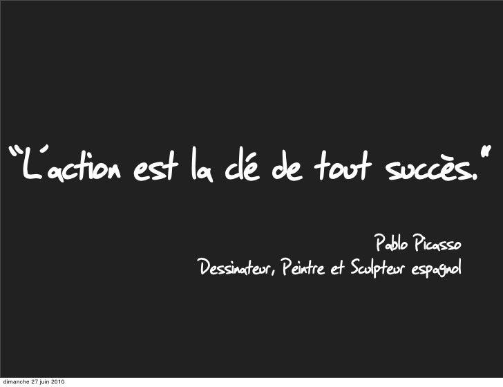 """""""L'action est la clé de tout succès.""""                                                     Pablo Picasso                   ..."""
