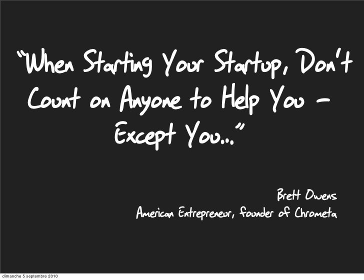 """When Starting Your Startup, Don't            Count on Anyone to Help You -                    Except You…""               ..."