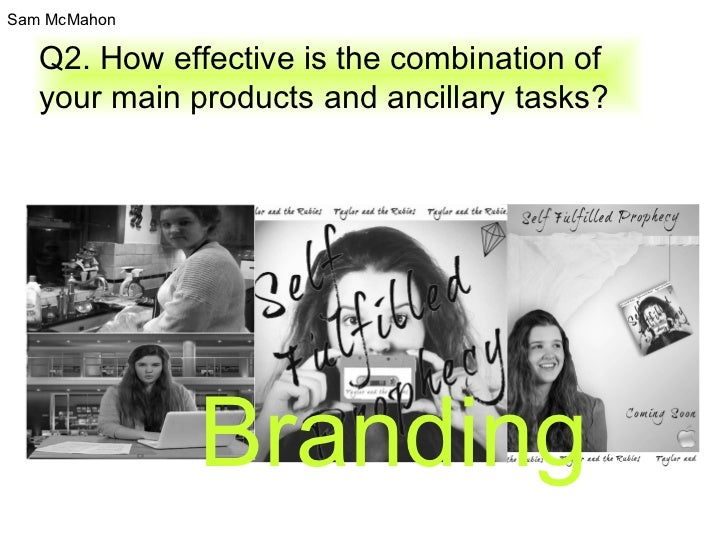 Q2. How effective is the combination of your main products and ancillary tasks? Branding Sam McMahon