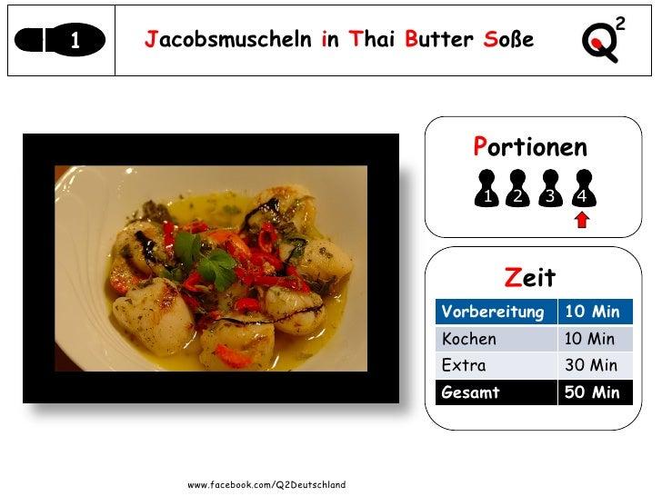 1   Jacobsmuscheln in Thai Butter Soße                                           Portionen                                ...