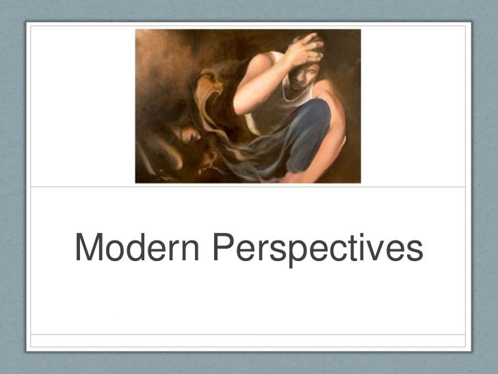 Modern Perspectives<br />