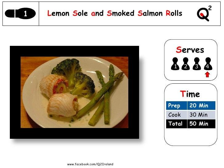 Q2 Lemon Sole And Smoked Salmon Rolls   31 May 2011