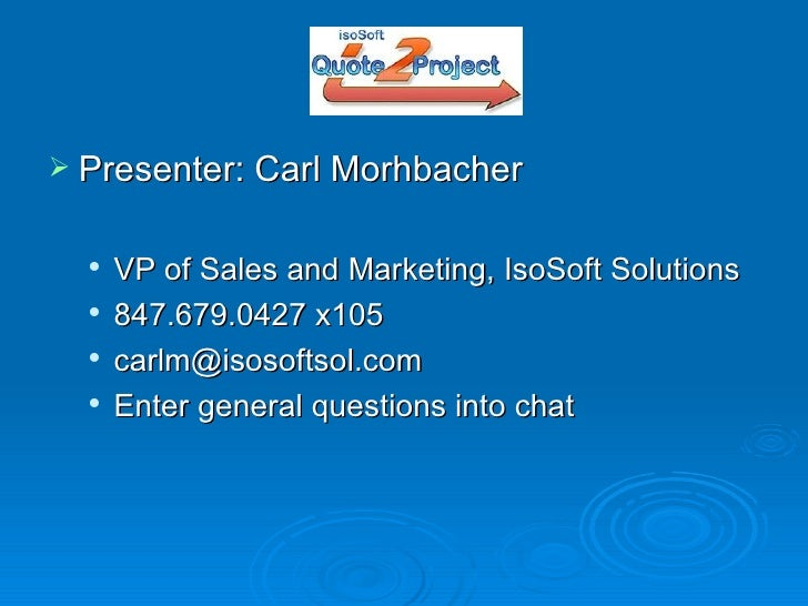 Agenda <ul><li>Presenter: Carl Morhbacher  </li></ul><ul><ul><li>VP of Sales and Marketing, IsoSoft Solutions </li></ul></...