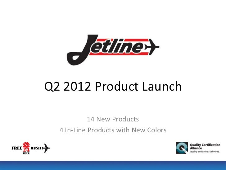 Q2 2012 Product Launch            14 New Products  4 In-Line Products with New Colors