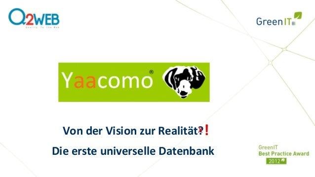 Von der Vision zur Realität?!                             XDie erste universelle Datenbank