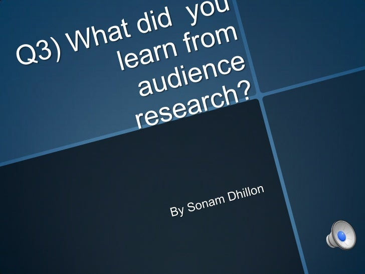 Q3) What did you learn from audience feedback