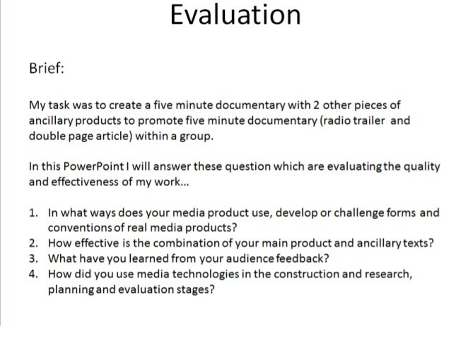 What have you learned from your                           audience feedback?1.Was the 5 minutes documentary was interestin...
