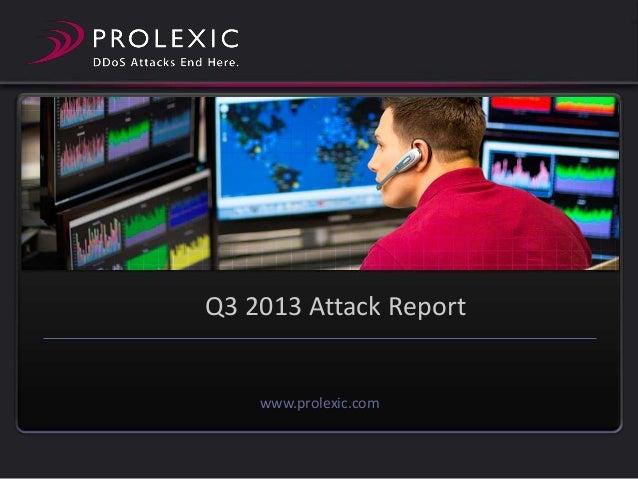 Q3 2013 Attack Report  www.prolexic.com