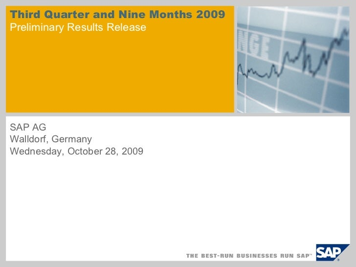 Third Quarter and Nine Months 2009Preliminary Results ReleaseSAP AGWalldorf, GermanyWednesday, October 28, 2009