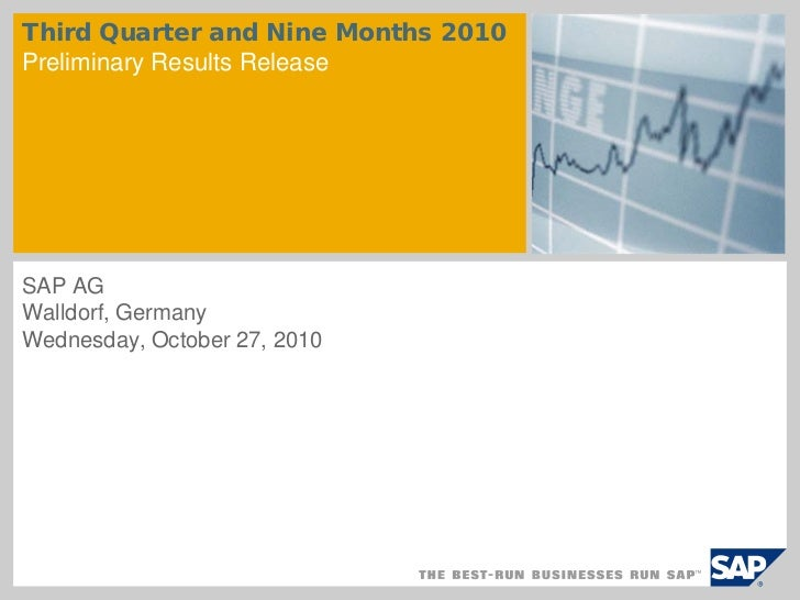 Third Quarter and Nine Months 2010Preliminary Results ReleaseSAP AGWalldorf, GermanyWednesday, October 27, 2010