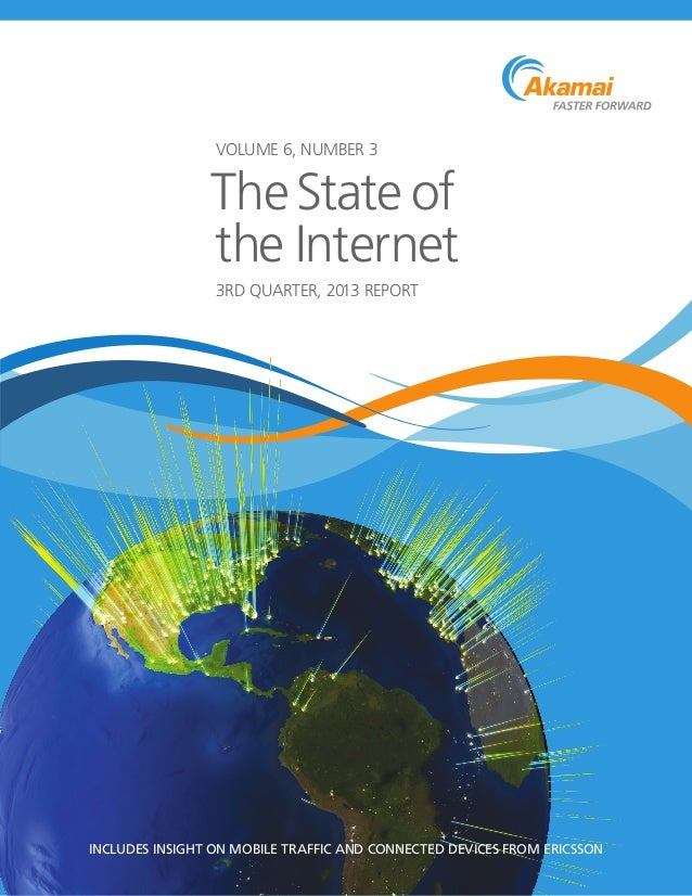 VOLUME 6, NUMBER 3 3RD QUARTER, 2013 REPORT The State of the Internet