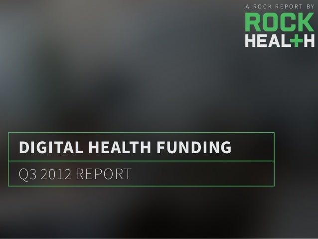 Q3 2012 Digital Health Funding Report by @Rock_Health