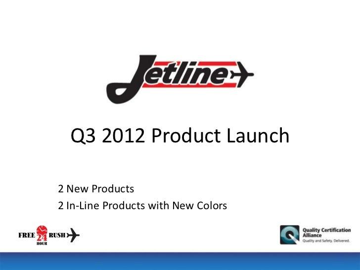 Q3 2012 Product Launch2 New Products2 In-Line Products with New Colors
