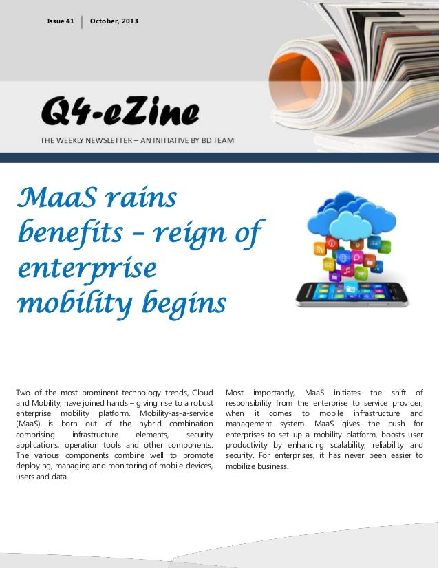Issue 41  October, 2013  MaaS rains benefits – reign of enterprise mobility begins  Two of the most prominent technology t...