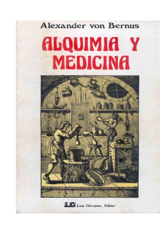Verlag Hans Carl, Nürnberg  Título del original alemán: ALCHYMIE UND HEILKUNST  © para la lengua española: Luís Cárcamo, e...