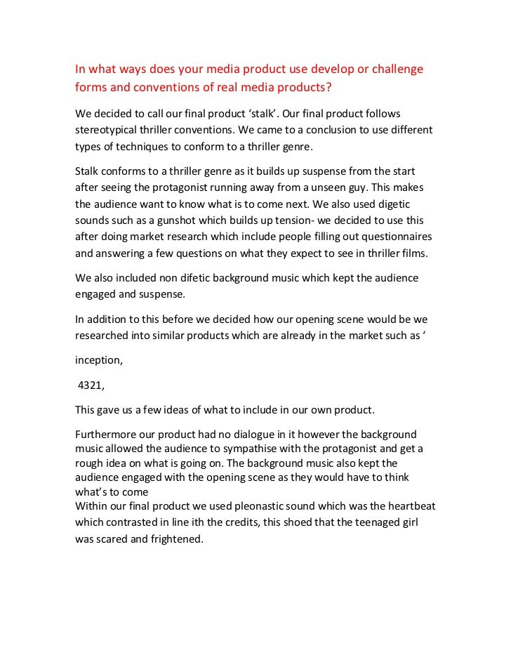 In what ways does your media product use develop or challengeforms and conventions of real media products?We decided to ca...