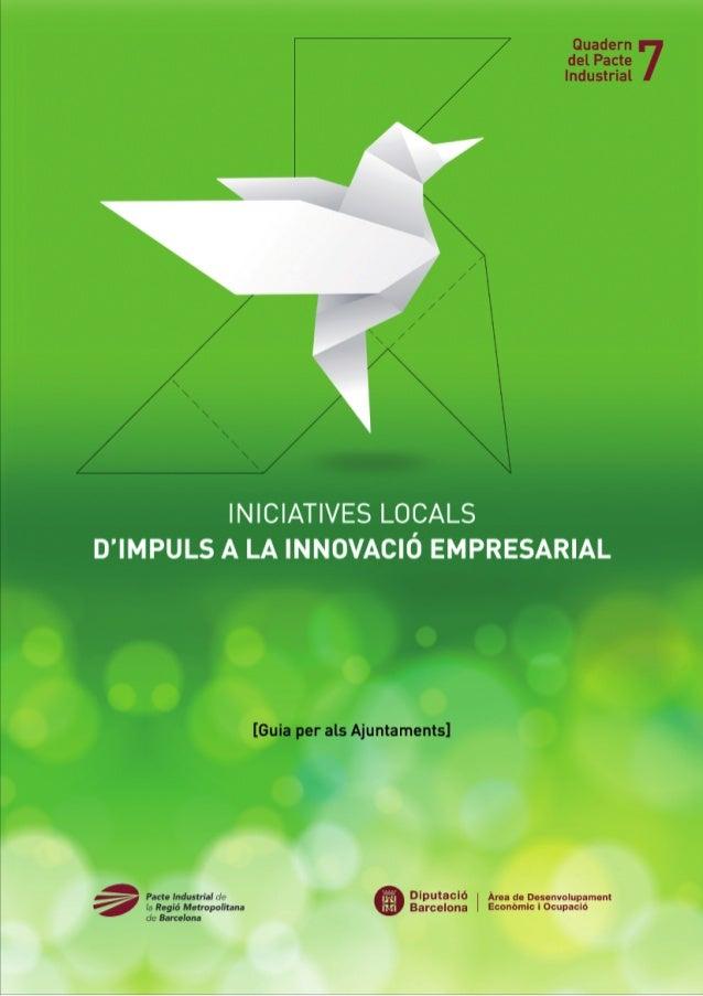 INICIATIVES LOCALS D'IMPULS A LA INNOVACIÓ EMPRESARIAL [Guia per als Ajuntaments]