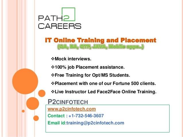 P2CINFOTECH www.p2cinfotech.com Contact : +1-732-546-3607 Email id:training@p2cinfotech.com IT Online Training and Placeme...