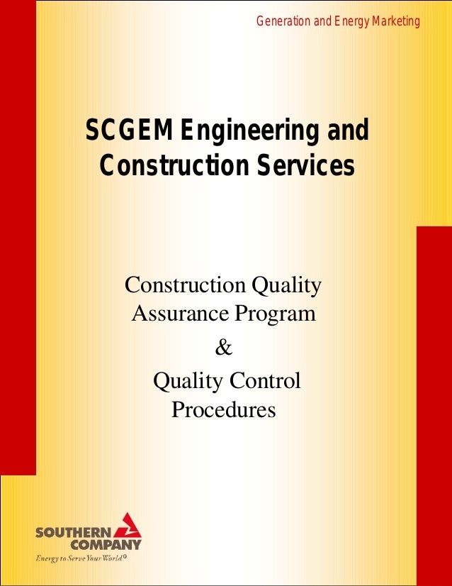 Generation and Energy MarketingSCGEM Engineering and Construction Services   Construction Quality   Assurance Program     ...