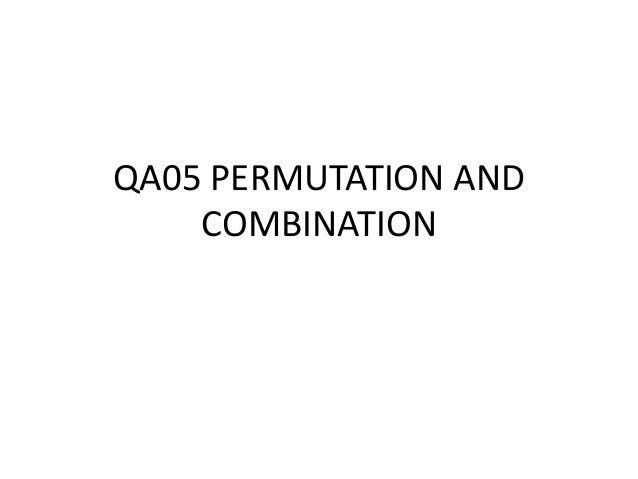 QA05 PERMUTATION AND COMBINATION