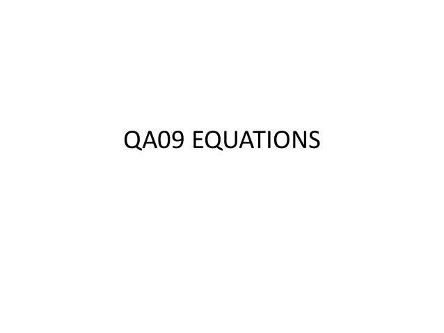 QA09 EQUATIONS