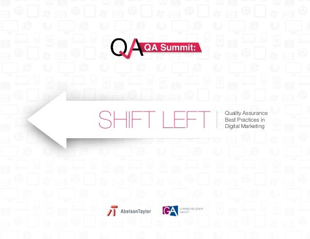 SHIFT LEFT  Quality Assurance Best Practices in Digital Marketing