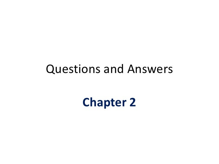 Questions and Answers<br />Chapter 2<br />