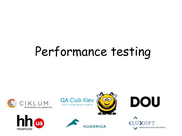 QA Club Kiev #13  Performance Testing - introduction