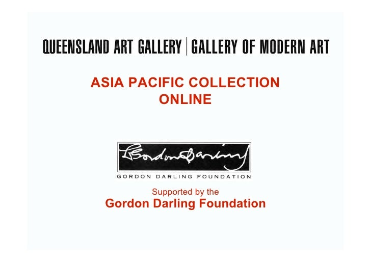 ASIA PACIFIC COLLECTION         ONLINE             Supported by the  Gordon Darling Foundation