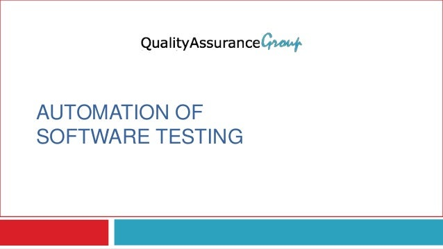 AUTOMATION OF SOFTWARE TESTING