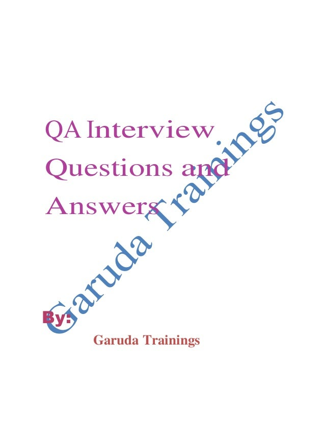 QA Interview Questions and Answers  By: Garuda Trainings