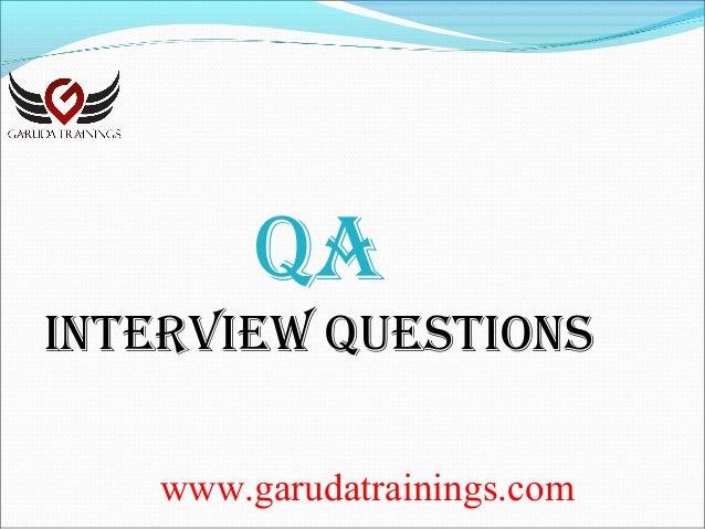 www.garudatrainings.com QA IntervIew QuestIons