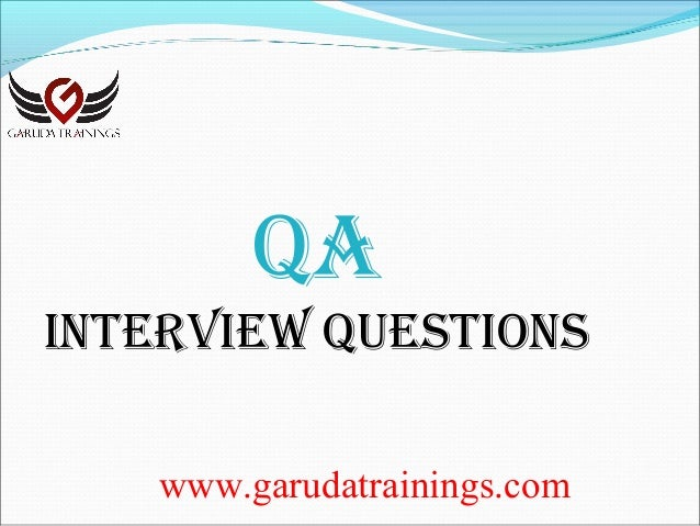 Qa Latest Interview Questions with Answers by Garuda Trainings