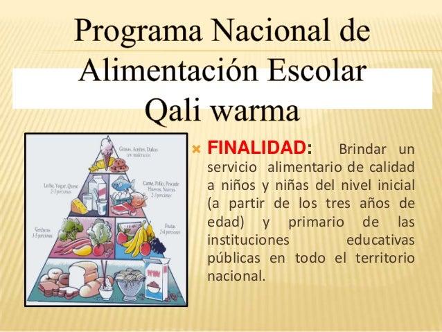 FINALIDAD: Brindar unservicio alimentario de calidada niños y niñas del nivel inicial(a partir de los tres años deedad) ...