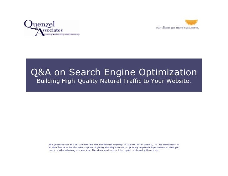 Q&A on Search Engine Optimization  Building High-Quality Natural Traffic to Your Website.          This presentation and i...