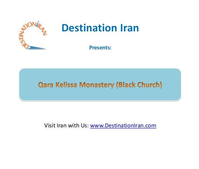 Destination Iran                 Presents:Visit Iran with Us: www.DestinationIran.com