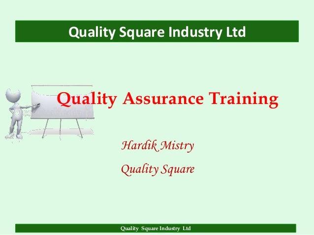 Quality Square Industry Ltd  Quality Assurance Training Hardik Mistry Quality Square  Quality Square Industry Ltd