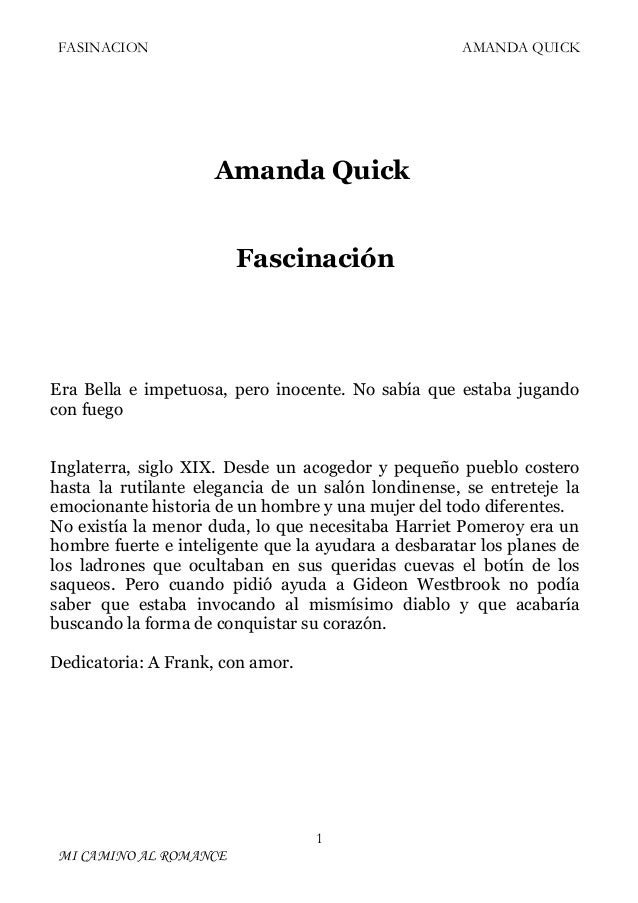 FASINACION  AMANDA QUICK  Amanda Quick Fascinación  Era Bella e impetuosa, pero inocente. No sabía que estaba jugando con ...