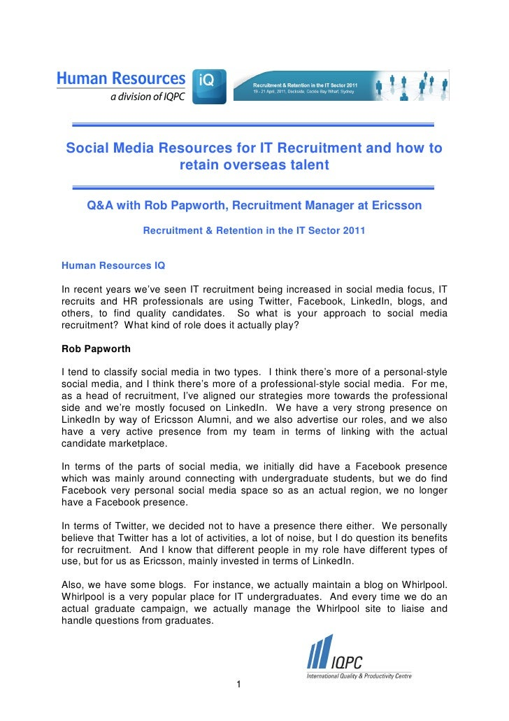 Social Media Resources for IT Recruitment and how to                retain overseas talent      Q&A with Rob Papworth, Rec...