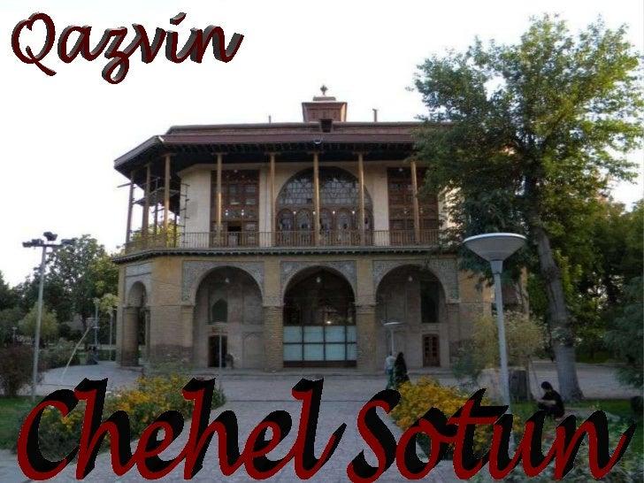 Chehel Sotun  Qazvin