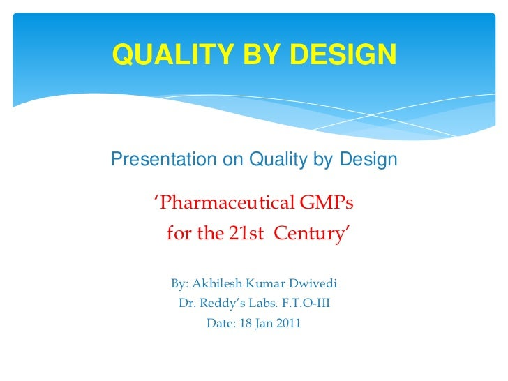 Presentation on Quality by Design<br />'Pharmaceutical GMPs <br />  for the 21st  Century' <br />By: Akhilesh Kumar Dwived...