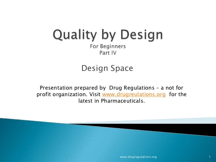 Quality by Design :  Design Space