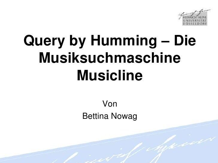Query by Humming – Die Musiksuchmaschine Musicline<br />Von<br />Bettina Nowag<br />