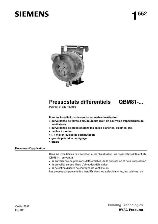 1  Pressostats différentiels  552  QBM81-...  Pour air et gaz neutres  Pour les installations de ventilation et de climati...