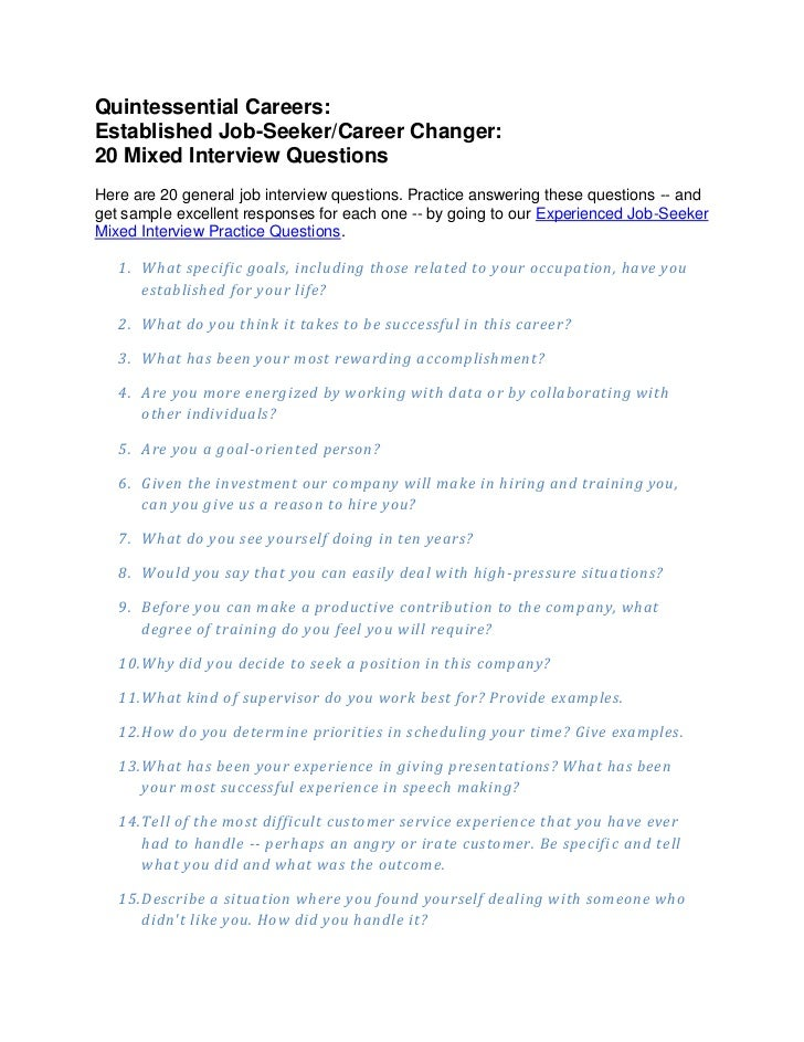 Quintessential Careers:Established Job-Seeker/Career Changer:20 Mixed Interview QuestionsHere are 20 general job interview...