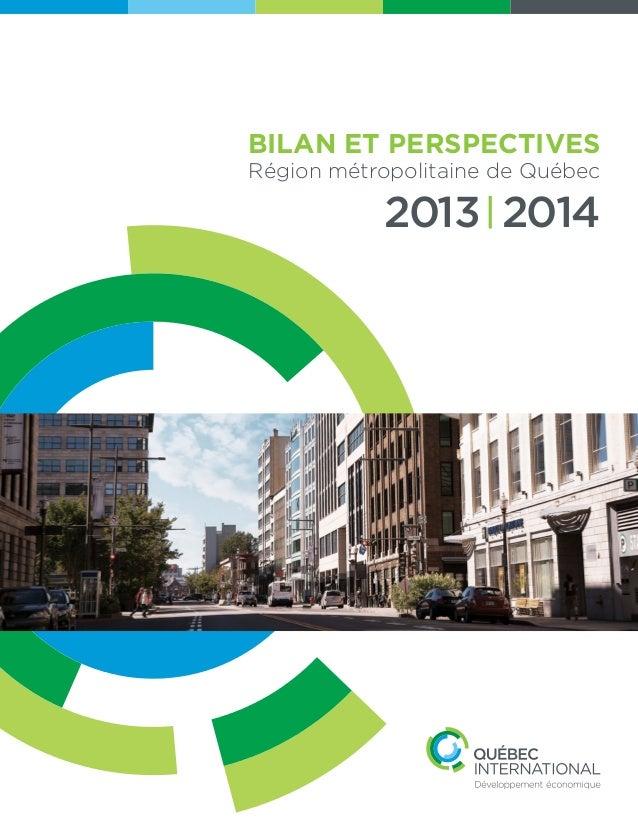 BILAN ET PERSPECTIVES Région métropolitaine de Québec 2013 2014