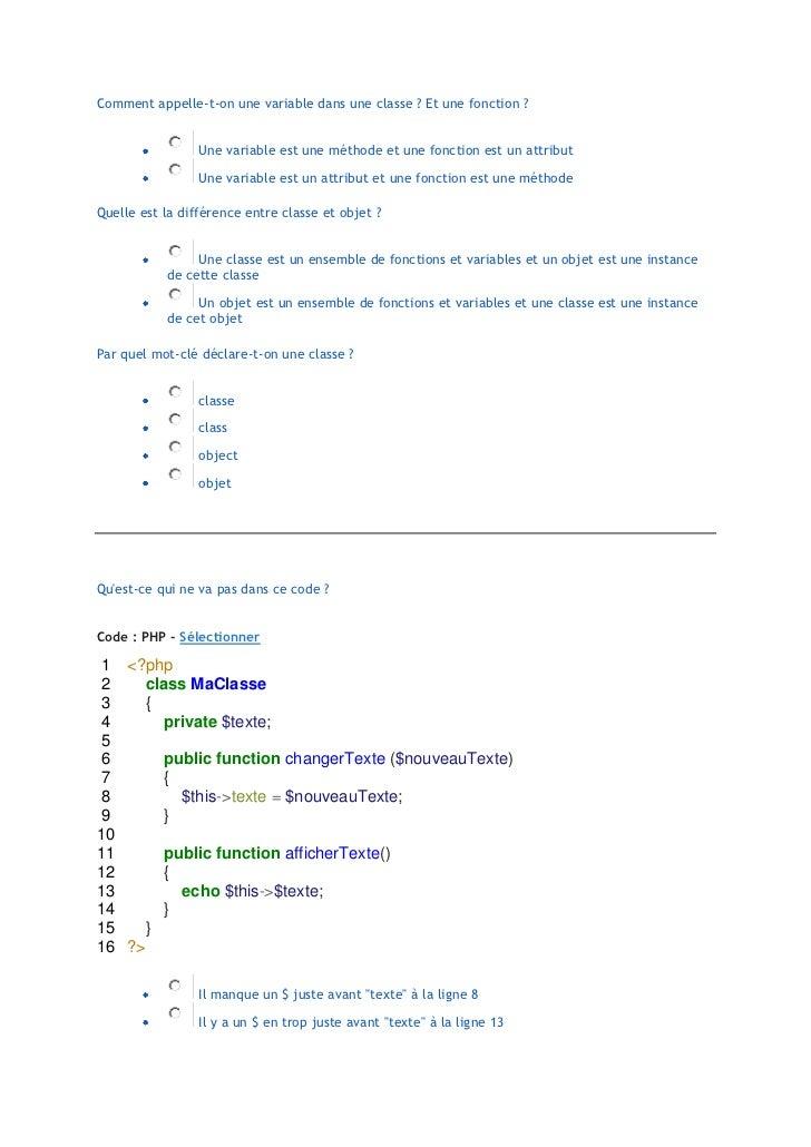 Comment appelle-t-on une variable dans une classe ? Et une fonction ?                 Une variable est une méthode et une ...