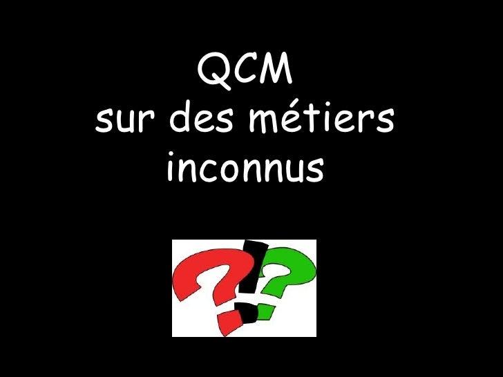 QCMsur des métiers    inconnus