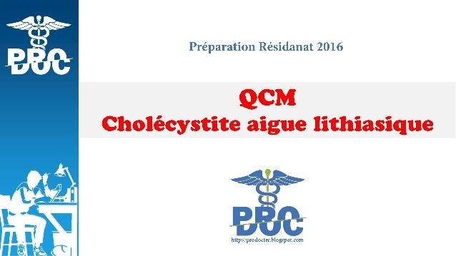 http://prodocter.blogspot.com Préparation Résidanat 2016 Question Toutes les affirmations suivantes concernant l'angiochol...
